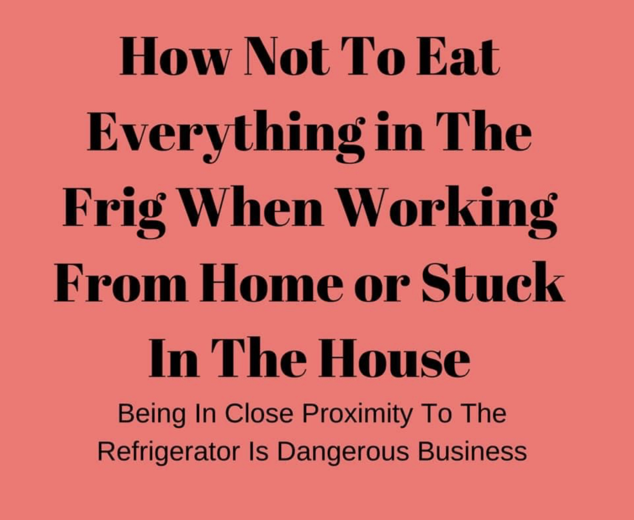 Being in Close Proximity To The Refrigerator is Dangerous Businesses