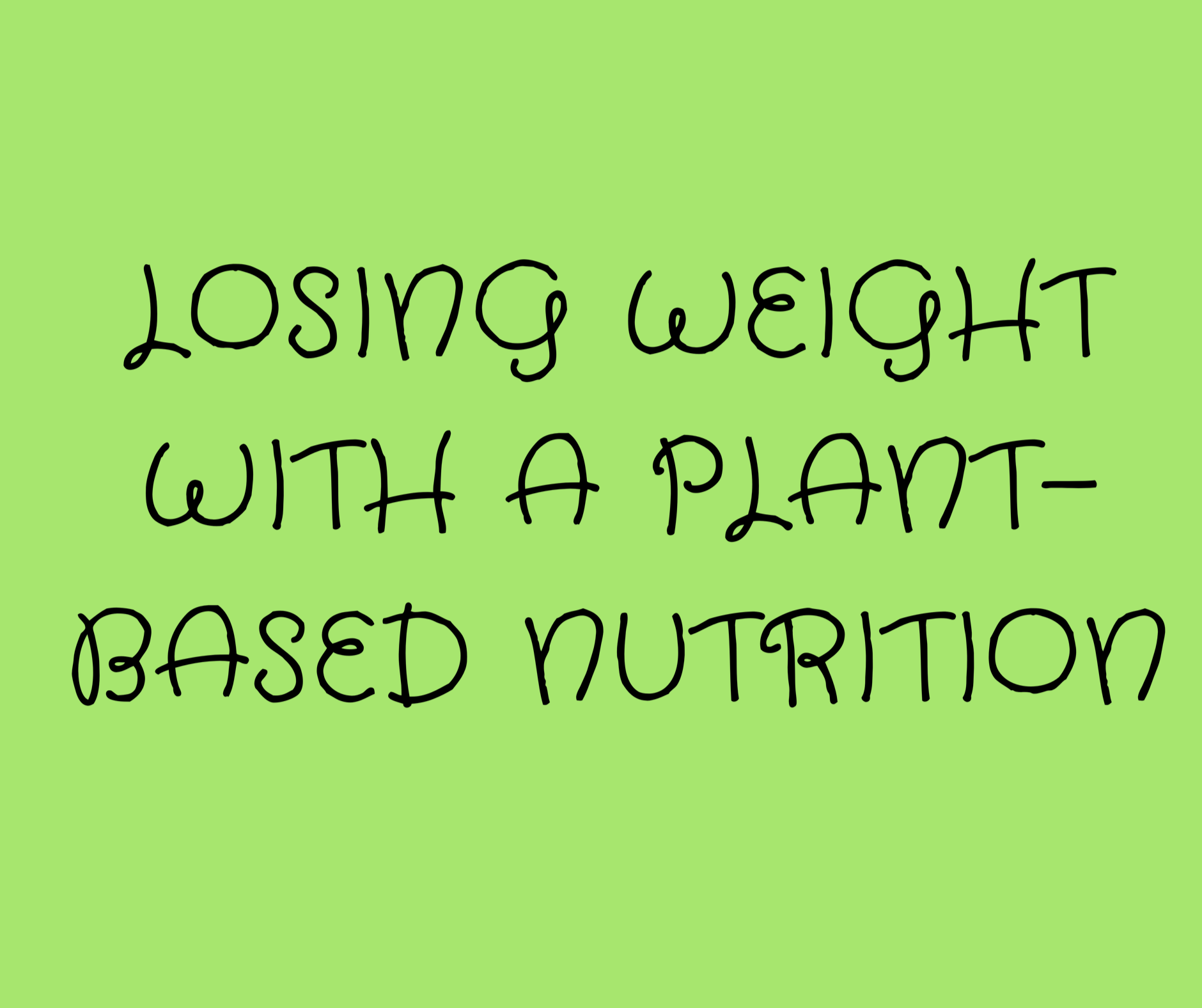 Lose Weight on a Plant-Based Diet